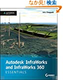 Autodesk InfraWorks and InfraWorks 360 Essentials: Autodesk Official Press