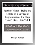 Image of Farthest North - Being the Record of a Voyage of Exploration of the Ship 'Fram' 1893-1896 Vol. I