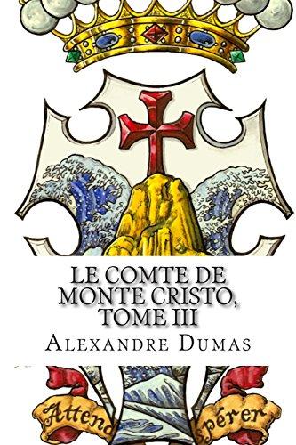 Le Comte de Monte Cristo, Tome III (French Edition): 3
