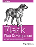 Flask Web Development: Developing Web Applications with Python Front Cover