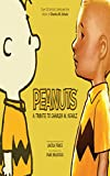img - for Peanuts: A Tribute to Charles M. Schulz book / textbook / text book