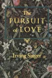 The Pursuit of Love: The Meaning in Life (0801852404) by Singer, Irving