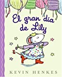 Lilly's Big Day (Spanish edition): El gran dia de Lily (0061363162) by Henkes, Kevin