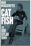 Catfish: Ein Bob Dylan Roman