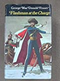 Flashman At The Charge : George MacDonald Fraser