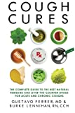 img - for Cough Cures: The Complete Guide to the Best Natural Remedies and Over-the-Counter Drugs for Acute and Chronic Coughs book / textbook / text book