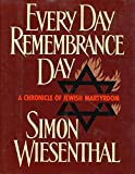 Every Day Remembrance Day: A Chronicle of Jewish Martyrdom