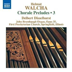Walcha: Complete Chorale Preludes, Vol. 3