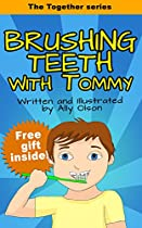 Brushing Teeth With Tommy: (children's Book) (rhymes Ebook) (family Values) (health And Personal Hygiene) (the Together Series Book 3)