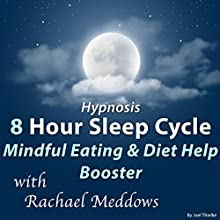 Hypnosis 8 Hour Sleep Cycle: Mindful Eating & Diet Help Booster Speech by Joel Thielke Narrated by Rachael Meddows
