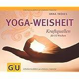 Yoga-Weisheit: Kraftquellen für 52 Wochen