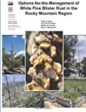 img - for Options for the Management of White Pine Blister Rust in the Rocky Mountain Region book / textbook / text book