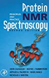 Protein NMR Spectroscopy, Second Edition: Principles and Practice