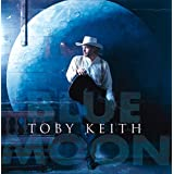 Blue Moon ~ Toby Keith