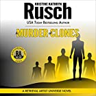 A Murder of Clones: Anniversary Day Saga, Book 3 (Retrieval Artist Universe) (       UNABRIDGED) by Kristine Kathryn Rusch Narrated by Jay Snyder