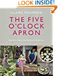 The Five O'Clock Apron: Proper Food f...