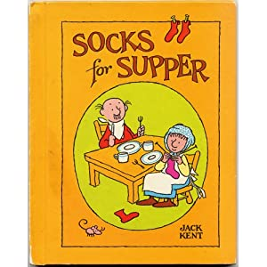JACK KENT'S SOCKS FOR SUPPER (Hardcover A PARENTS' MAGAZINE READ ALOUD ORIGINAL)