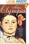 Alias Olympia: A Woman's Search for M...