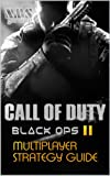 Call of Duty: Black Ops 2 multiplayer strategy guide
