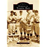 Baseball in Tampa Bay (Images of America: Florida)
