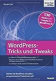 WordPress-Tricks und -Tweaks: Bohren Sie WordPress mit selbst programmierten Funktionen auf!