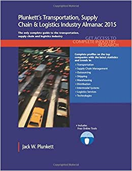 Plunkett's Transportation, Supply Chain & Logistics Industry Almanac 2015: Transportation, Supply Chain & Logistics Industry Market Research, ... Companies (Plunkett's Industry Almanacs)