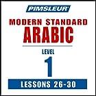 Arabic (Modern Standard) Level 1 Lessons 26-30: Learn to Speak and Understand Modern Standard Arabic with Pimsleur Language Programs Hörbuch von  Pimsleur Gesprochen von:  Pimsleur