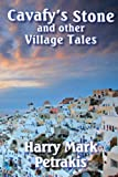 Cavafy's Stone And Other Village Tales (0978967658) by Harry Mark Petrakis