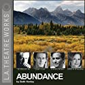 Abundance (Dramatized) (       UNABRIDGED) by Beth Henley Narrated by JoBeth Williams, Ed Begley Jr., Amy Madigan, Gary Cole, Steven Weber