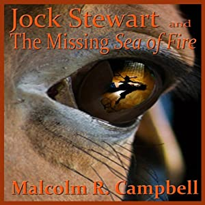 Jock Stewart and the Missing Sea of Fire | [Malcolm R. Campbell]