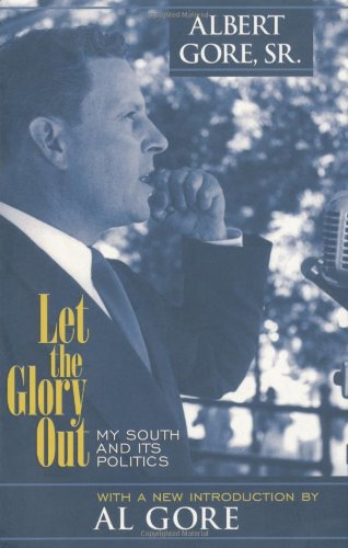 Let the Glory Out: My South & Its Politics