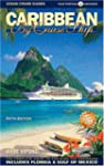Caribbean by Cruise Ship: The Complet...