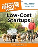 The Complete Idiots Guide to Low-Cost Startups