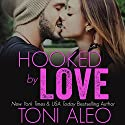 Hooked by Love Audiobook by Toni Aleo Narrated by Felicity Munroe, Joe Arden