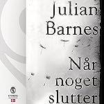 Når noget slutter | Julian Barnes