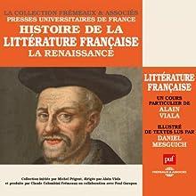 La Renaissance (Histoire de la littérature française 2) Discours Auteur(s) : Alain Viala Narrateur(s) : Alain Viala, Daniel Mesguich