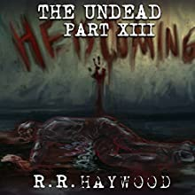 The Undead, Part 13 Audiobook by R. R. Haywood Narrated by Joe Jameson