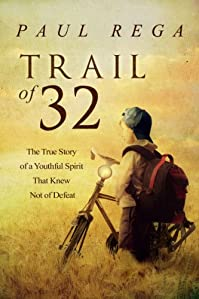 Trail Of 32: The True Story Of A Youthful Spirit That Knew Not Of Defeat by Paul Rega ebook deal