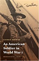 An American Soldier in World War I (Studies in War, Society, and the Militar)