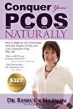 Conquer Your PCOS Naturally: How to Balance Your Hormones, Naturally Regain Fertility and Live a Symptom-Free, Well Life (Conquer It All Book 1) (English Edition)