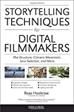 img - for Storytelling Techniques for Digital Filmmakers: Plot Structure, Camera Movement, Lens Selection, and More book / textbook / text book