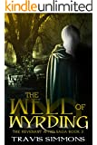 The Well of Wyrding: A sword and sorcery high fantasy adventure series with magic (Revenant Wyrd Book 3)