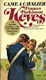 CAME A CAVALIER (0671786997) by Frances Parkinson Keyes