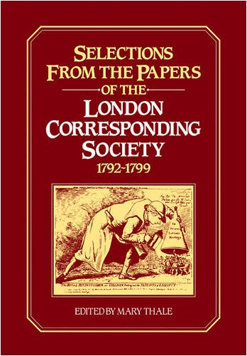 Selections from the Papers of the London Corresponding Society 1792-1799 PDF