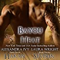 Hakan/Séverin: Bayou Heat, Books 11 and 12 (       UNABRIDGED) by Laura Wright, Alexandra Ivy Narrated by Emily Beresford