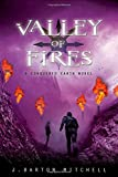Valley of Fires: A Conquered Earth Novel (The Conquered Earth Series)