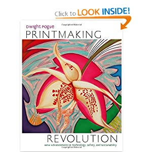 Printmaking Revolution: New Advancements in Technology, Safety, and Sustainability book