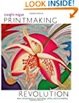 Printmaking Revolution: New Advanceme...
