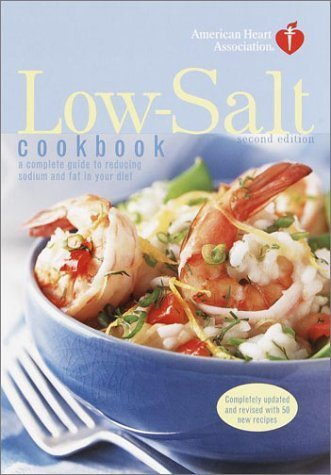 american-heart-association-low-salt-cookbook-second-edition-a-complete-guide-to-reducing-sodium-and-
