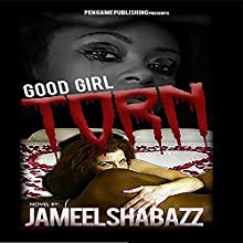 Good Girl Torn 1 (       UNABRIDGED) by Jameel Shabazz Narrated by Gayle S Berg